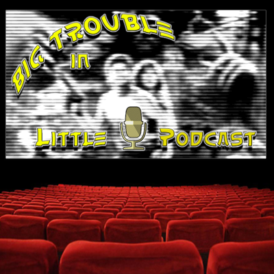 Big Trouble In Little Podcast
