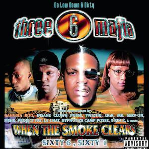 Cover art for Ep. 32: Three 6 Mafia-When The Smoke Clears; Sixty 6 Sixty 1. A Step From Out The Underground