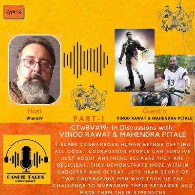 Cover art for CTwBV#19 In discussions with two Super Courageous  Humans: Vinod Rawat & Mahendra Pitale - Part 1
