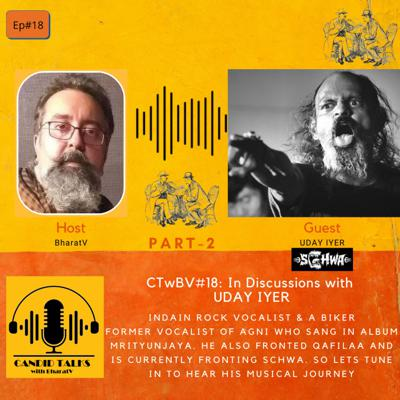 Cover art for CTwBV#18 In discussions with UD; Indian Rock Vocalist - PART2