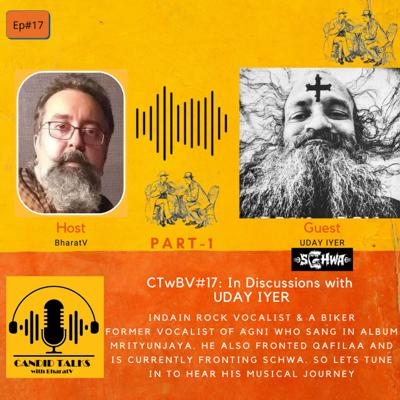 Cover art for CTwBV#17 In discussions with UD; Indian Rock Vocalist - PART1
