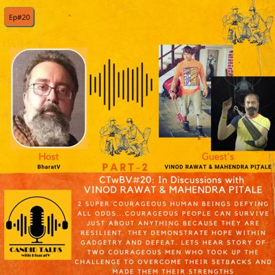 Cover art for CTwBV#20 In discussions with two Super Courageous Humans: Vinod Rawat & Mahendra Pitale - Part 2