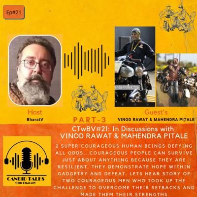 Cover art for CTwBV#21 In discussions with two Super Courageous Humans: Vinod Rawat & Mahendra Pitale - Part 3