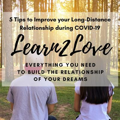 Cover art for Blessing or curse? 5 Tips to Improve your Long-Distance Relationship during COVID-19.