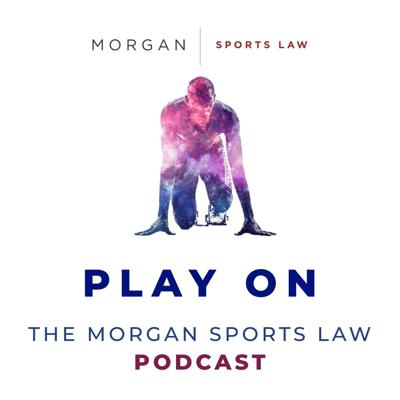 Play On the Morgan Sports Law Podcast