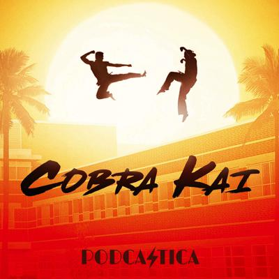 House Podcastica: Cobra Kai Edition