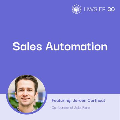 Cover art for How to Free Time and Energy Through Sales Automation With Jeroen Corthout