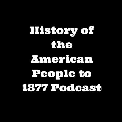 History of the American People to 1877