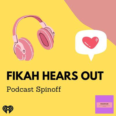 Fikah Hears Out