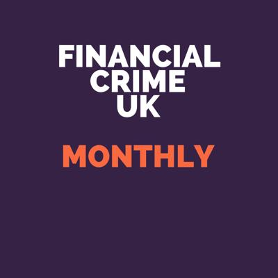 Financial Crime Monthly Podcast