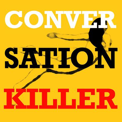Cover art for Introducing Conversation Killer