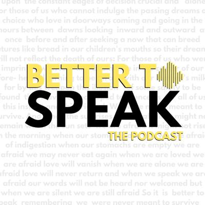 Better to Speak: The Podcast
