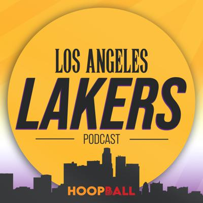 The Hoop Ball Los Angeles Lakers Podcast