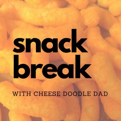 Snack Break with Cheese Doodle Dad