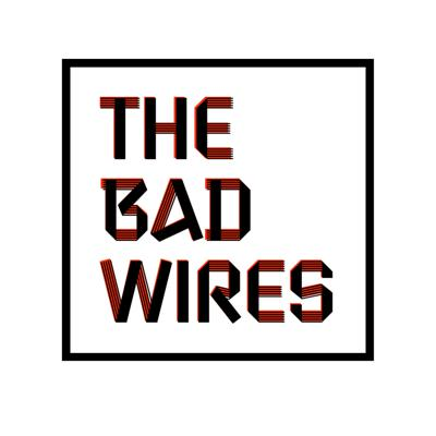 The Bad Wires