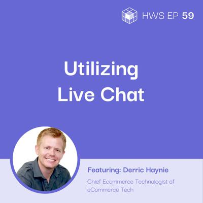 Cover art for How Live Chat Increases Conversion Rates with Derric Haynie