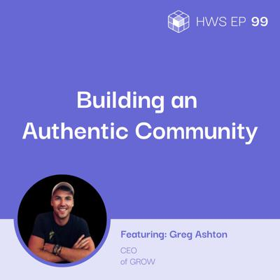 Cover art for How Do You Build an Authentic Community with Greg Ashton