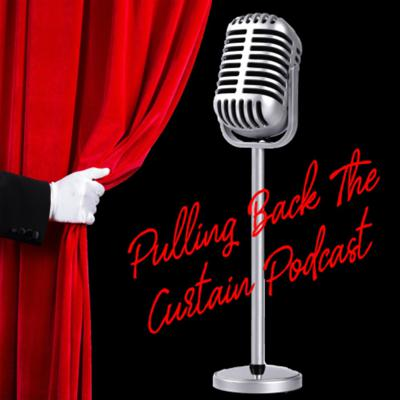 Pulling Back the Curtain Podcast ®