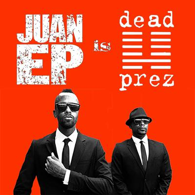 Cover art for Juan Ep is Dead Prez