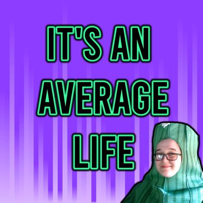 It's An Average Life