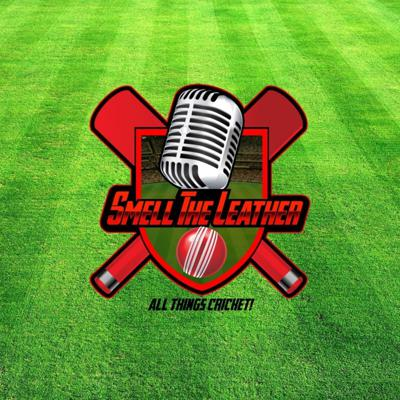 Smell the Leather Cricket Podcast