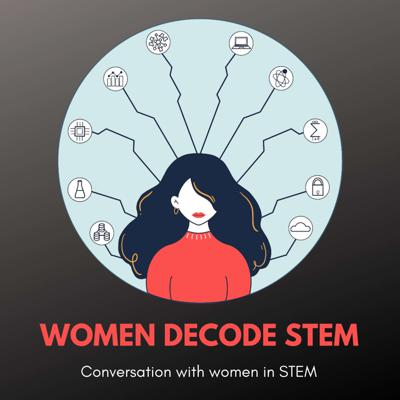 A weekly podcast where women in science, engineering, technology and mathematics fields (STEM) share their stories. Featuring leaders, engineers, doctors, entrepreneurs and more. The goal of this podcast is to discuss career advice, gender equality and mentorship.