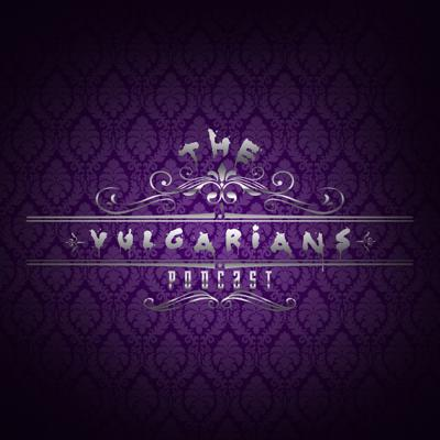 The Vulgarians Podcast