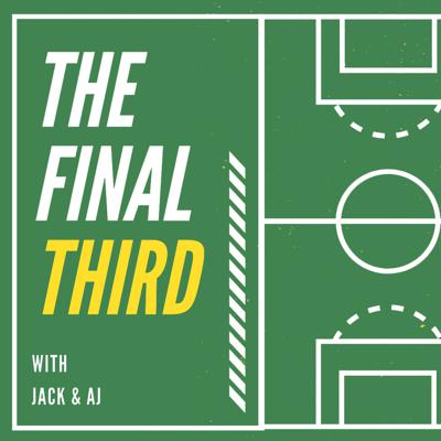 The Final Third - A US Centric Soccer Podcast