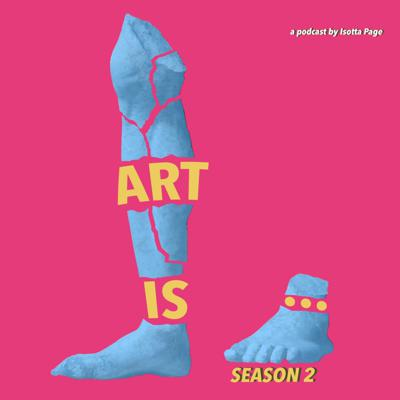 'Art Is...' a podcast for artists