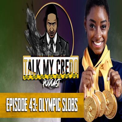 Cover art for Talk My Credo   Episode 43   Olympic Slobs
