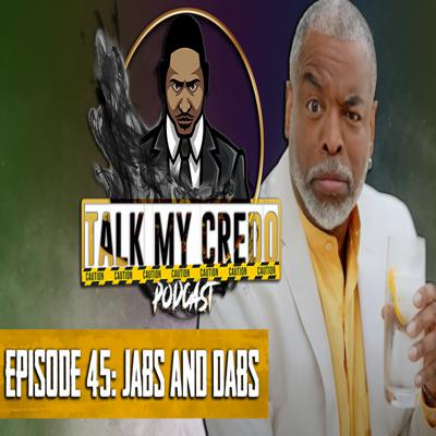 Cover art for Talk My Credo   Episode 45   Jabs & Dabs