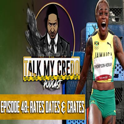 Cover art for Talk My Credo   Episode 48   Rates, Dates, & Crates