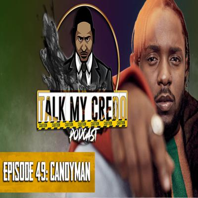 Cover art for Talk My Credo   Episode 49   Candyman