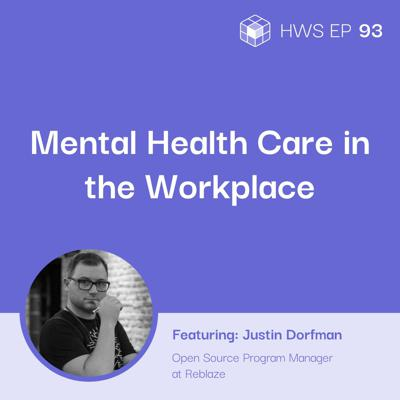 Cover art for How to Help Employees Take Better Care of Their Mental Health in the Workplace with Justin Dorfman