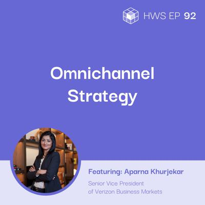 Cover art for How Can Small and Medium Businesses Create an Omnichannel Strategy to Help Them Bounce Back After the Pandemic with Aparna Khurjekar