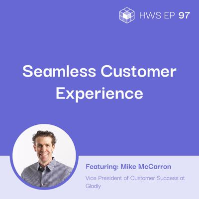 Cover art for How Do You Create a Radically, Personalized Change in Customer Service with Mike McCarron?