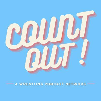 Count Out! - Wrestling Podcast Network