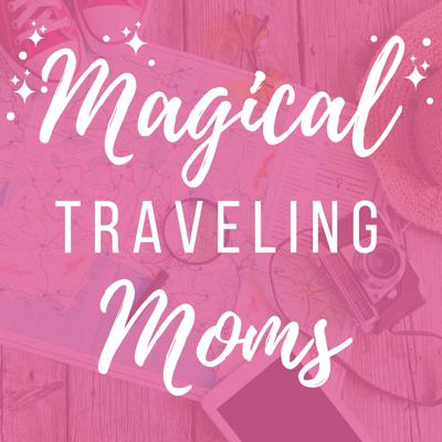 Magical Traveling Moms