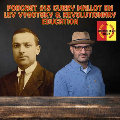 Cover art for Podcast #15 - Curry Mallot on Lev Vygotsky and Revolutionary Education