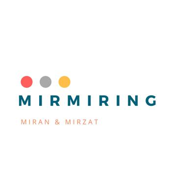Mirmiring by Miran and Mirzat