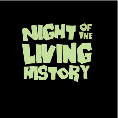 Night of the Living History