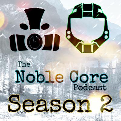 The Noble-Core Gaming Podcast