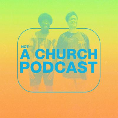 Not A Church Podcast