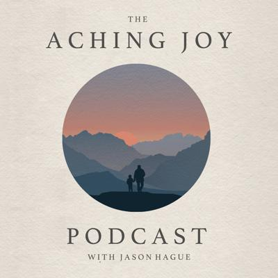 The Aching Joy Podcast