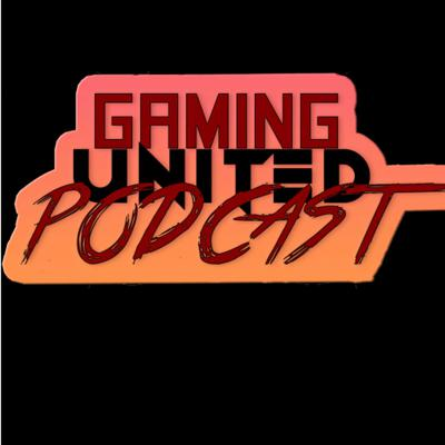 Gamers United Podcast