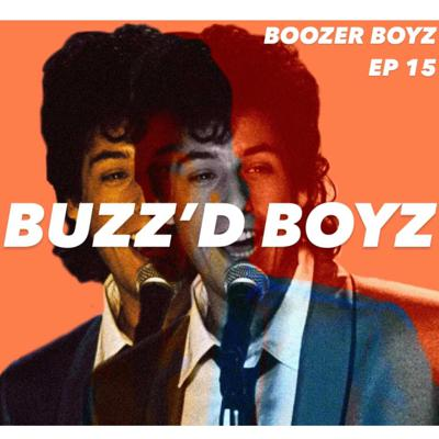 Cover art for Episode 15- Buzz'd Boyz
