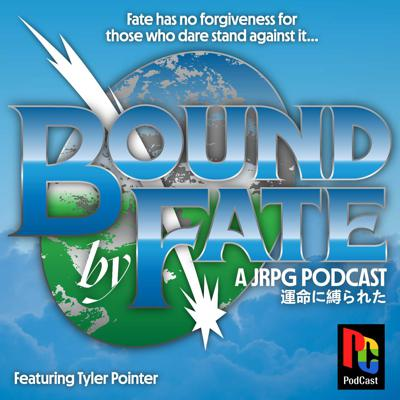 Bound by Fate: A JRPG Podcast