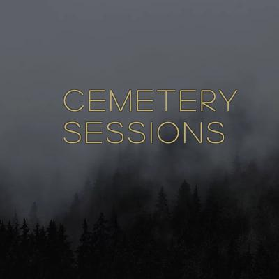 Cemetery Sessions