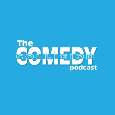 The Comedy Collision Podcast