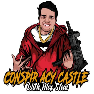 The Conspiracy Castle with #99 Alex Stein